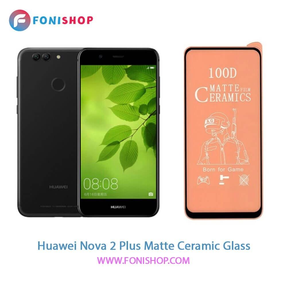 تصویر گلس محافظ صفحه نمایش سرامیکی مات هواوی Huawei Nova 2 Plus